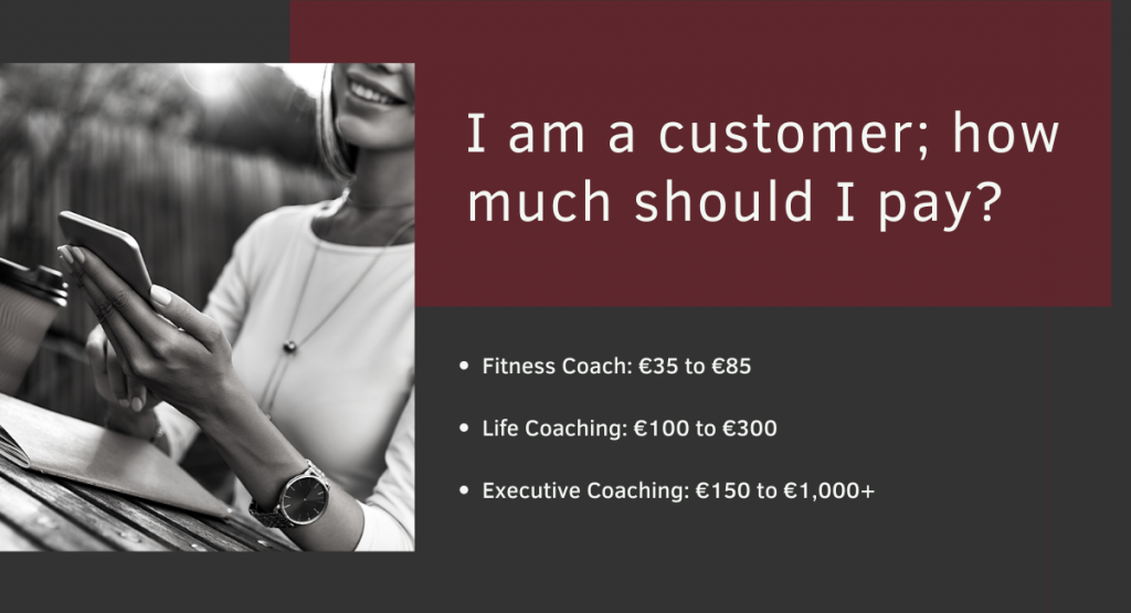How much for a Coaching: I am a customer; how much should I pay?