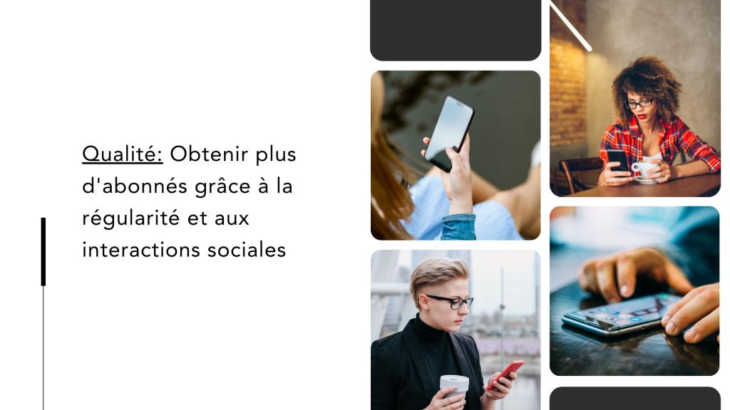 Obtenir plus d'abonnés grâce à la régularité et aux interactions sociales