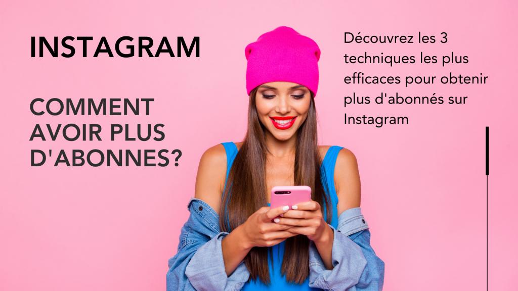 Instagram: Comment avoir plus d'abonnés