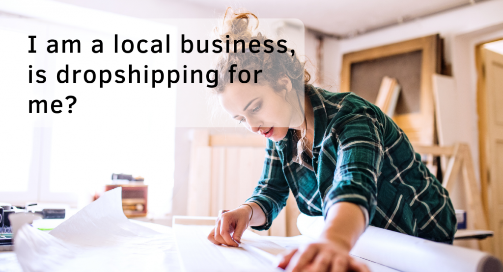 I am a local business, is dropshipping for me? - Ohma Digital