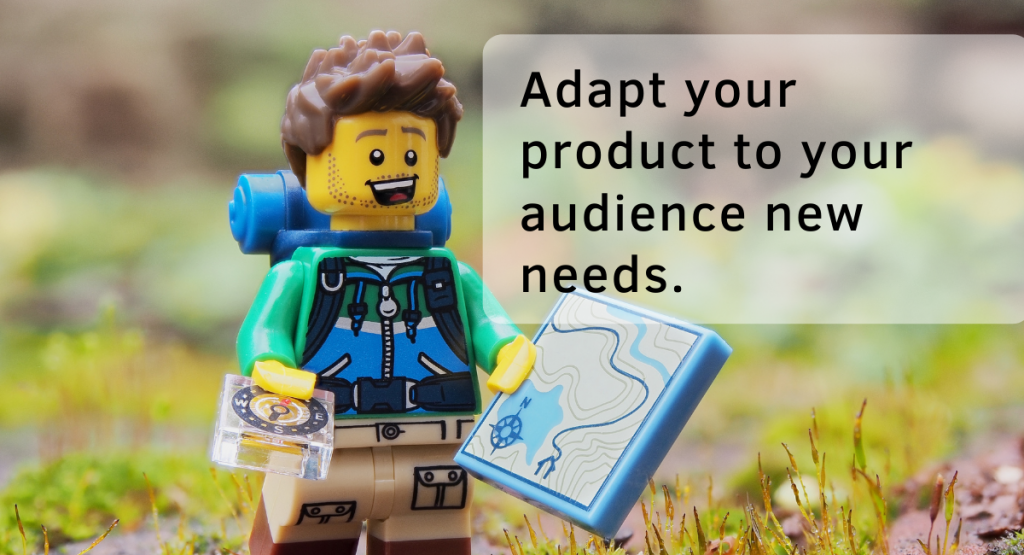 Niche Marketing Examples – Adapt your product to your audience new needs.