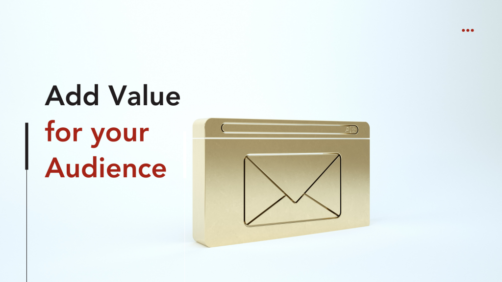 Add Value for your Audience - Newsletter best practices