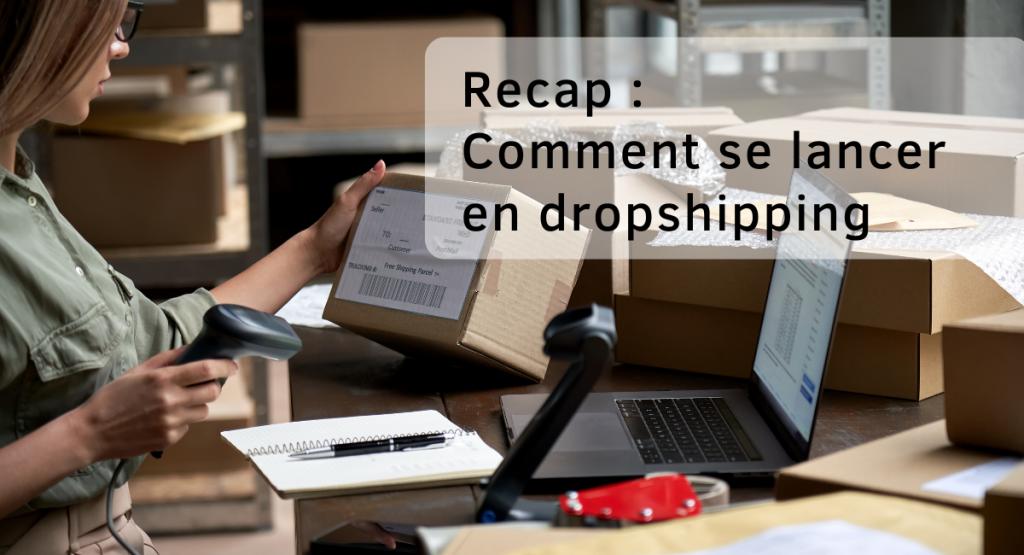 Recap: Comment se lancer en dropshipping