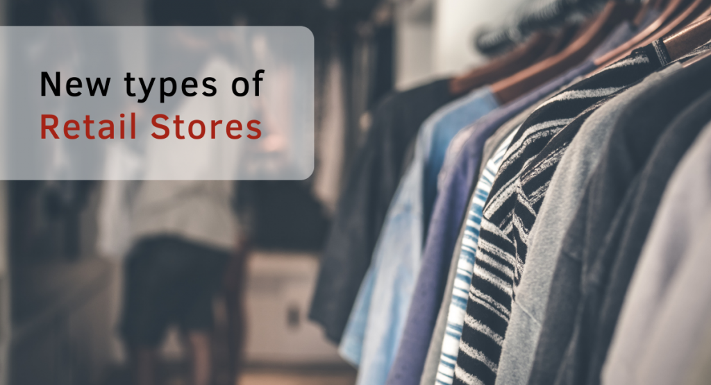 Is Retail Dead? The emergence of new types of retails stores