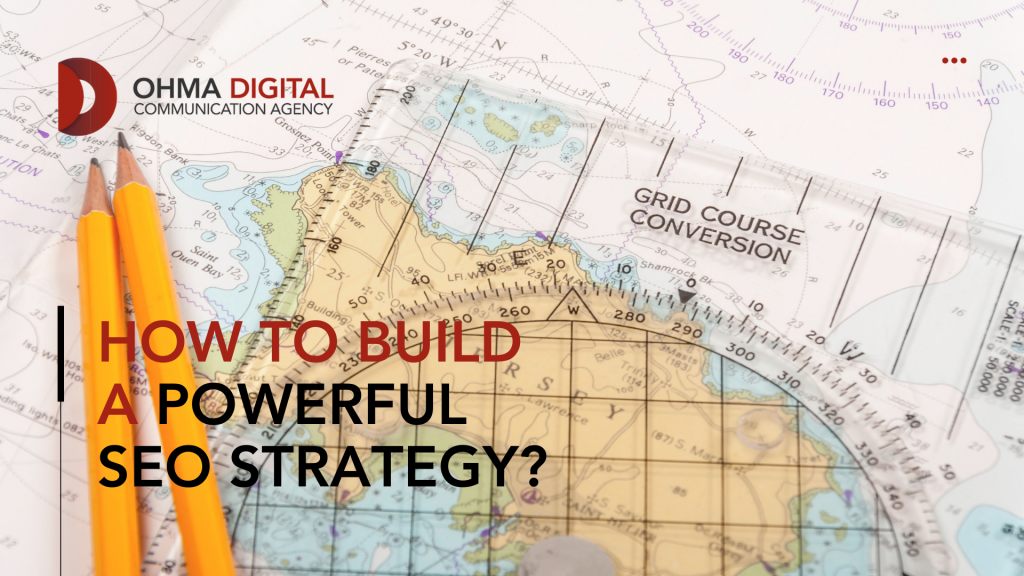 learn how to build a powerful SEO Strategy with