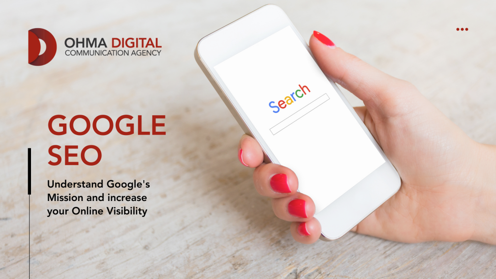 Google SEO: Understand Google's Mission and increase your Online Visibility.