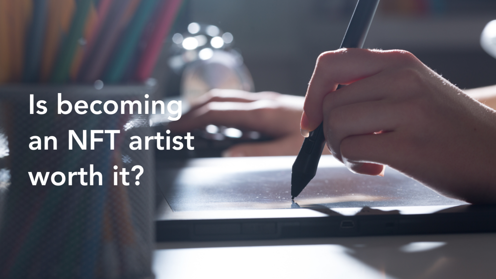 Is becoming and NFT Artist worth it