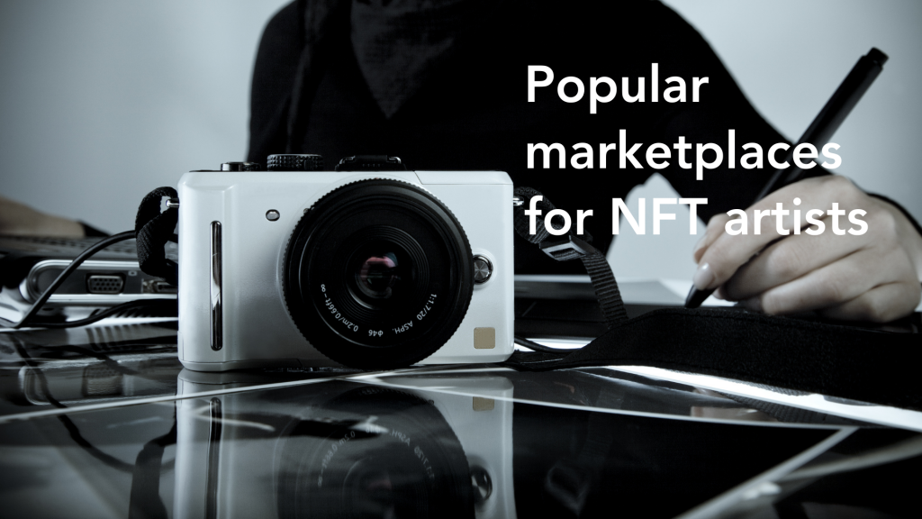 Popular marketplaces an NFT artist need to know.