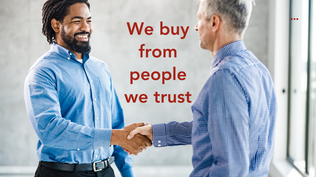 Yes, we buy from people we trust