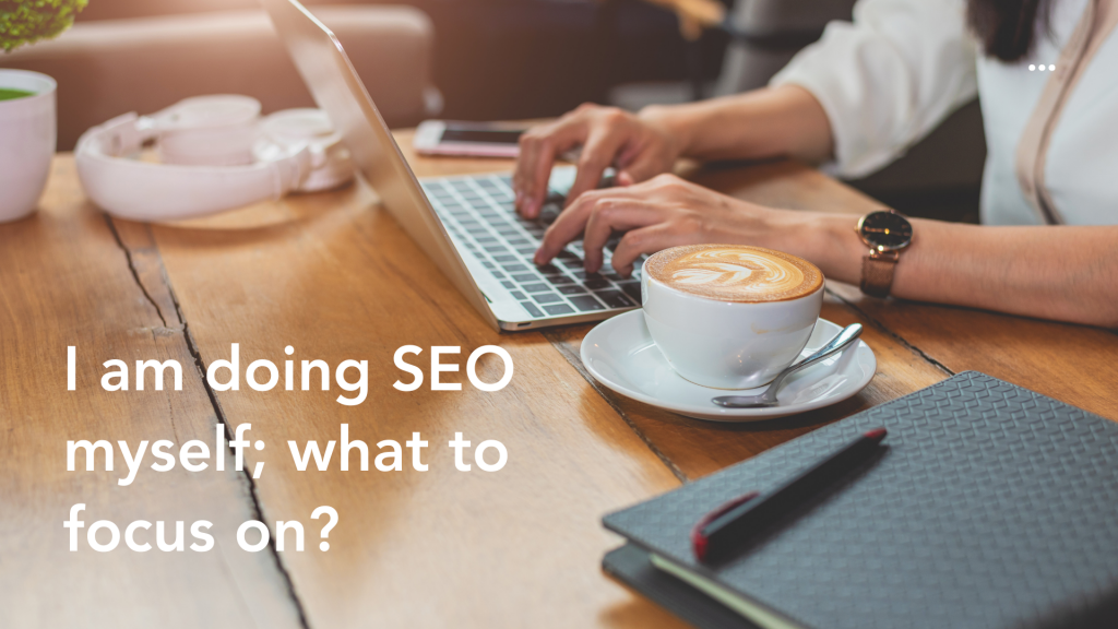 I am doing SEO myself; what to focus on_